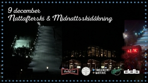 Nattafterski, midnattskidåkning, Bucket List, afterski, nattafterski tandådalen, midnattsåkning tandådalen, Ski & Party Weekend, afterski sälen, genuin afterski