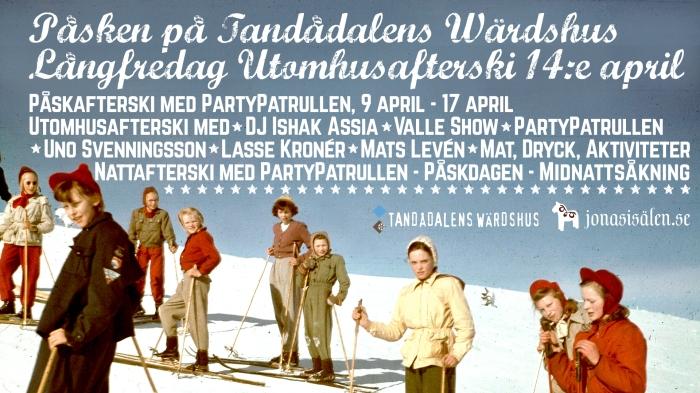 Långfredag, Utomhusafterski, Uno Svenningsson, Mats Levén, Lasse Kroner, PartyPatrullen, Valle, Tandådalen, tandådalens värdshus, påskhelg, påsken, sälen